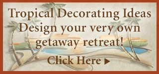 Tropical Home DecoratingIdeas!