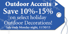 Save 10%-15% on select Outdoor Holiday Decorations!