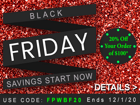 Black Friday Savings Start Now - use code FPWBF20 for 20% Off your order of $100.  Shop Now >