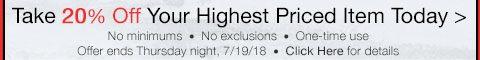 Take 20% Off Your Highest Priced Item thru Thursday Night!