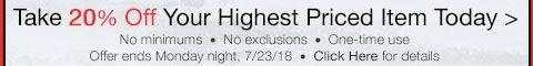 Take 20% Off Your Highest Priced Item thru Monday Night!