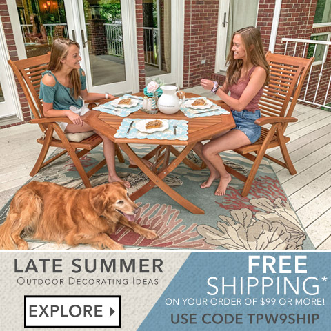 Explore our Outdoor Decorating Ideas PLUS Free Shipping on your order of $99 or more with code TPW9SHIP