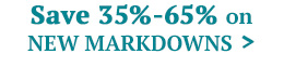 Save 35%-65% on Recent Markdowns!