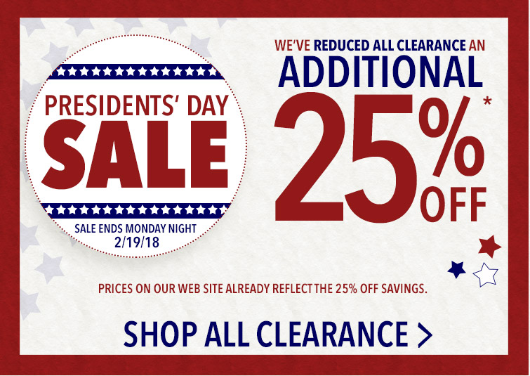 All Clearance Reduced An Additional 25% thur Monday night!