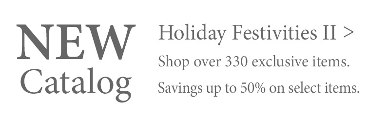 Shop our latest Holiday Catalog >