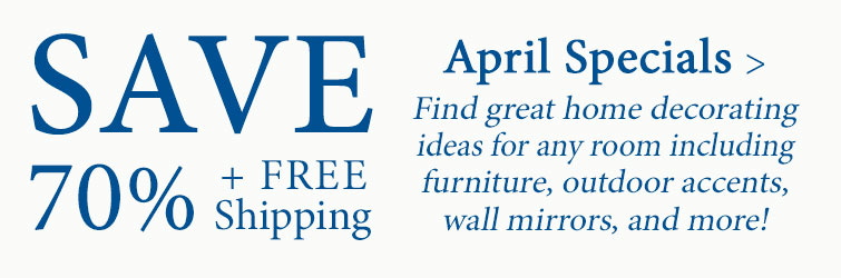 Save 70% plus Free Shipping on select items during our April Specials Event