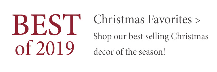 Shop the hottest selling items from our 2019 Christmas Collection