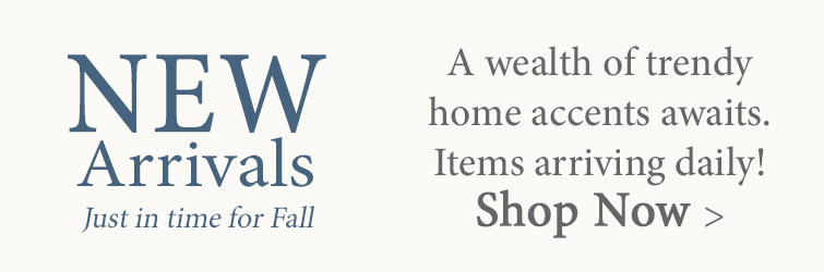 New Arrivals of home decor just in time for Fall!