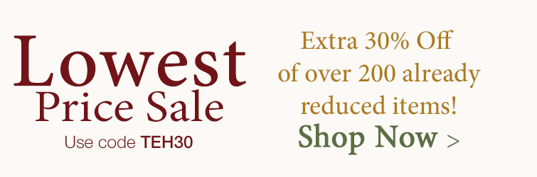 Lowest Price Sale - Take an additional 30% off select items!