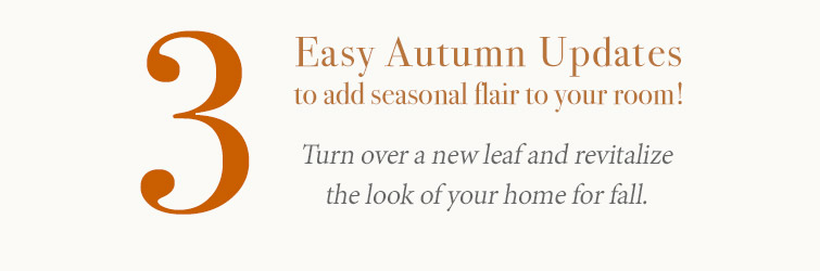 Three Easy Fall Updates To Revitalize Your Room