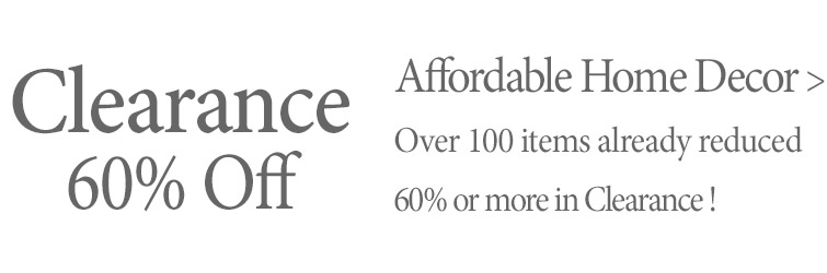 Affordable home decor - over 100 items reduced 60% or more from their original retail values >