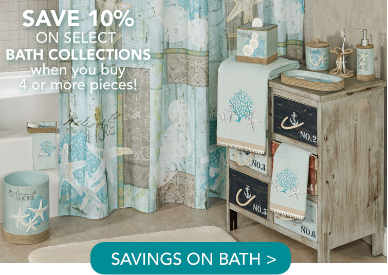 Save 10% when you purchase 4 or more items from select bath collections!