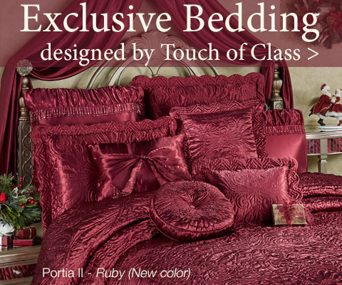 Touch of Class Exclusive Bedding - Explore the Possibilities!