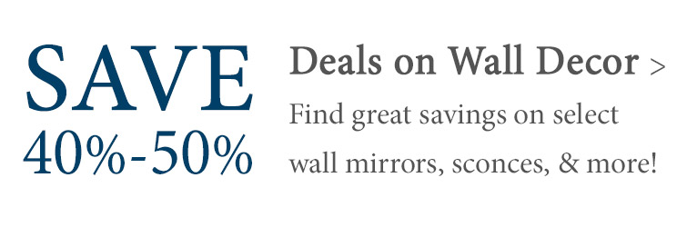 Deals and Steals - Save 40%-50% on select Wall Decor!