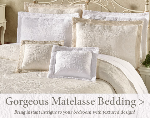 Bring instant intrigue to your bedroom with beautifully textured Matelasse Bedding >