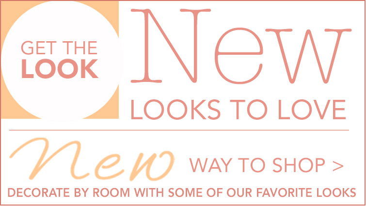 Get the Look - Shop By Room