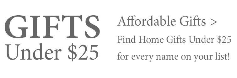 Shop Gifts Under $25 >
