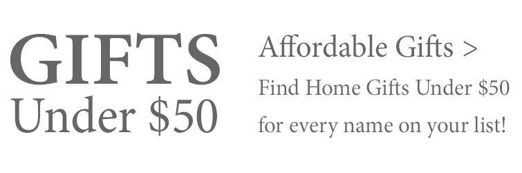 Shop Gifts Under $50 >