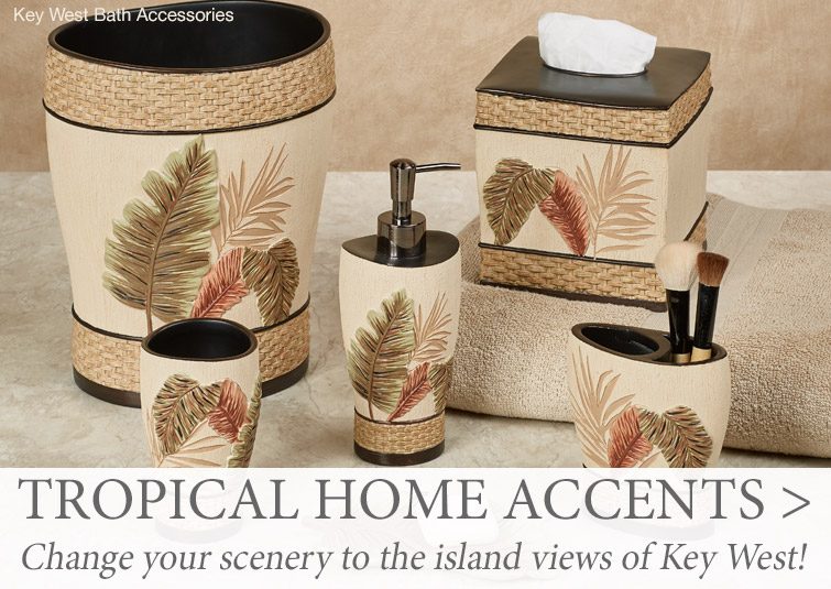 Change your scenery to an island view with our Tropical Home Accents >