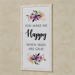You Make Me Happy Wall Art White