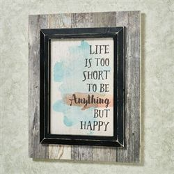 Life Is Too Short Be Happy Wall Plaque Multi Cool
