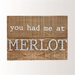 You Had Me at Merlot Wall Plaque Brown