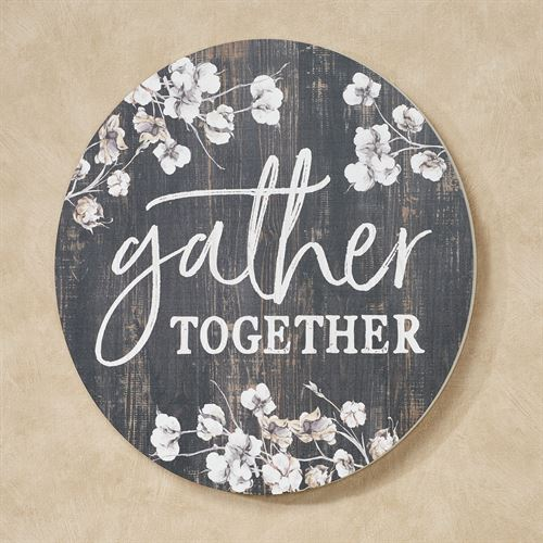 Gather Together Round Wall Plaque Weathered Black