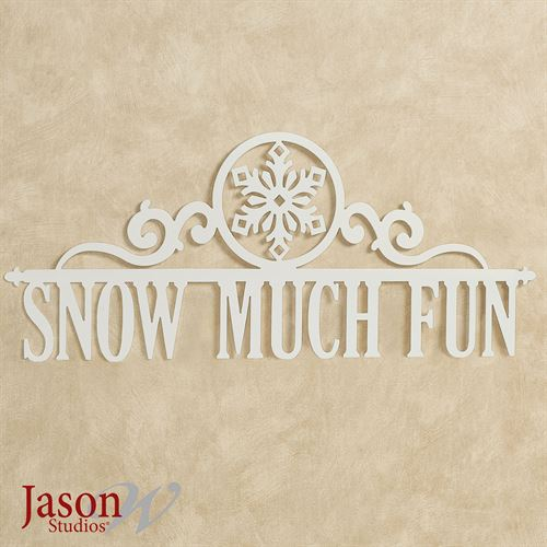 Snow Much Fun Wall Art Sign Ivory Snowflake